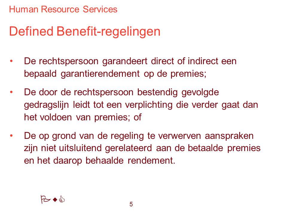 Human Resource Services PwC Defined Benefit-regelingen De rechtspersoon garandeert direct of indirect een bepaald garantierendement op de premies; De