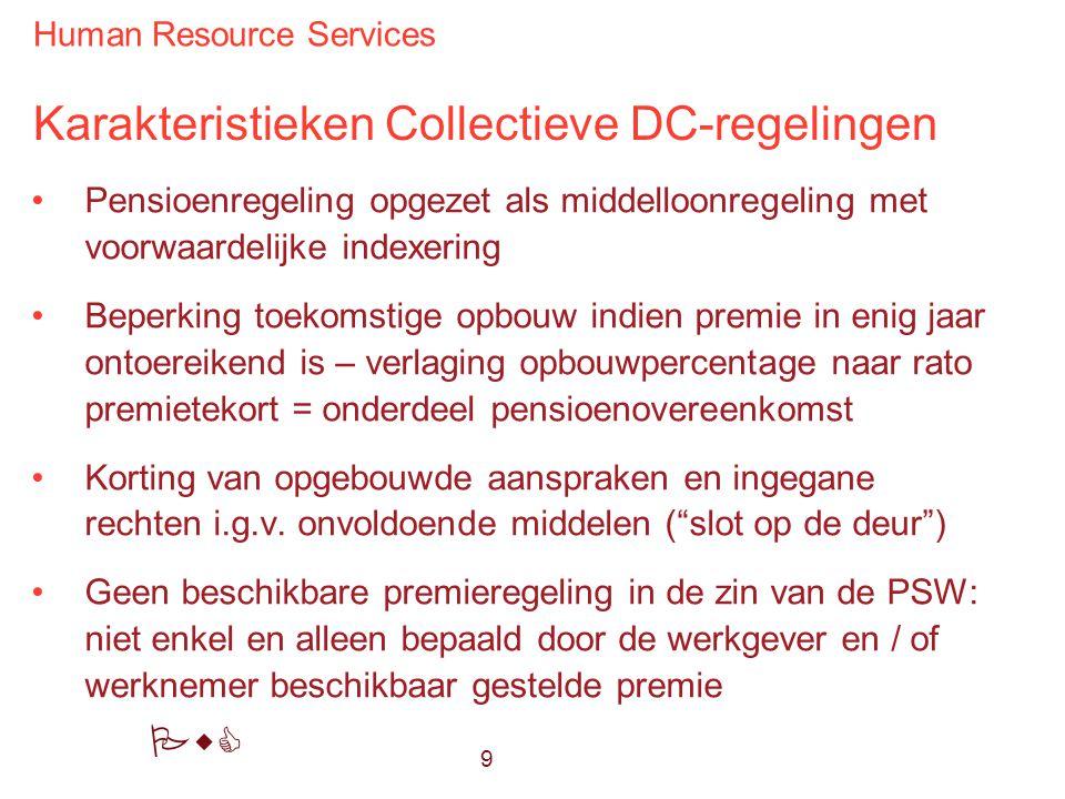 Human Resource Services PwC Karakteristieken Collectieve DC-regelingen Pensioenregeling opgezet als middelloonregeling met voorwaardelijke indexering