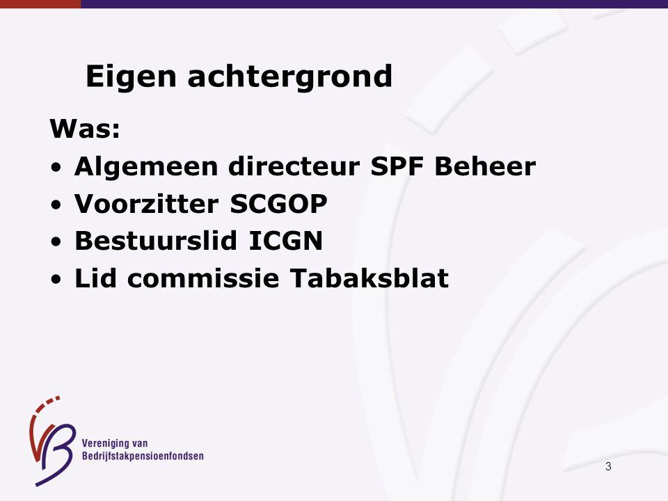 3 Eigen achtergrond Was: Algemeen directeur SPF Beheer Voorzitter SCGOP Bestuurslid ICGN Lid commissie Tabaksblat