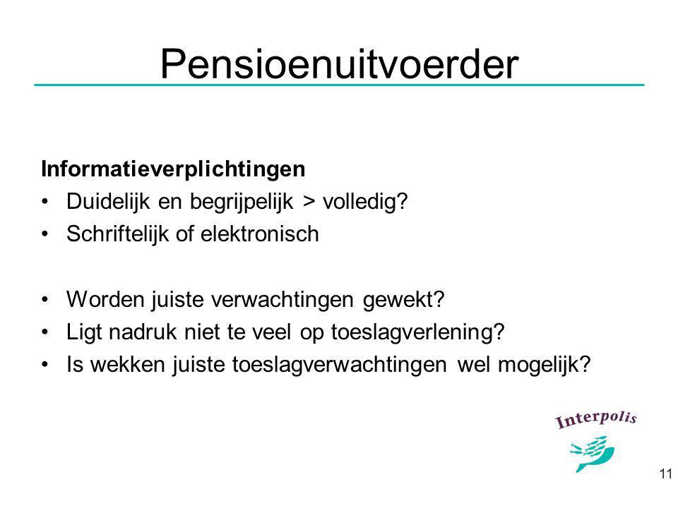 11 Pensioenuitvoerder Informatieverplichtingen Duidelijk en begrijpelijk > volledig.