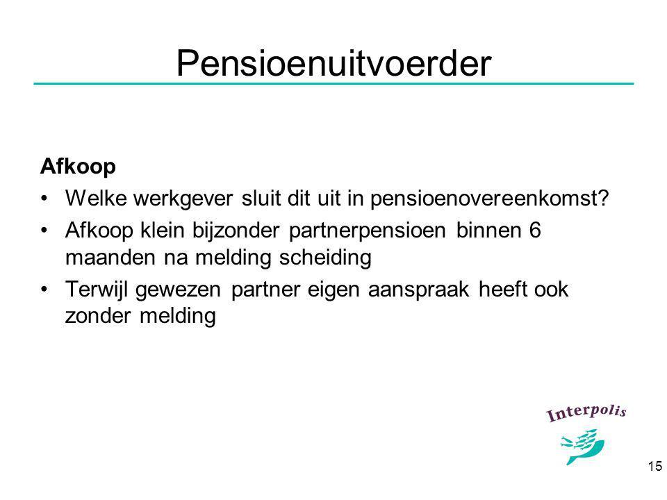 15 Pensioenuitvoerder Afkoop Welke werkgever sluit dit uit in pensioenovereenkomst.