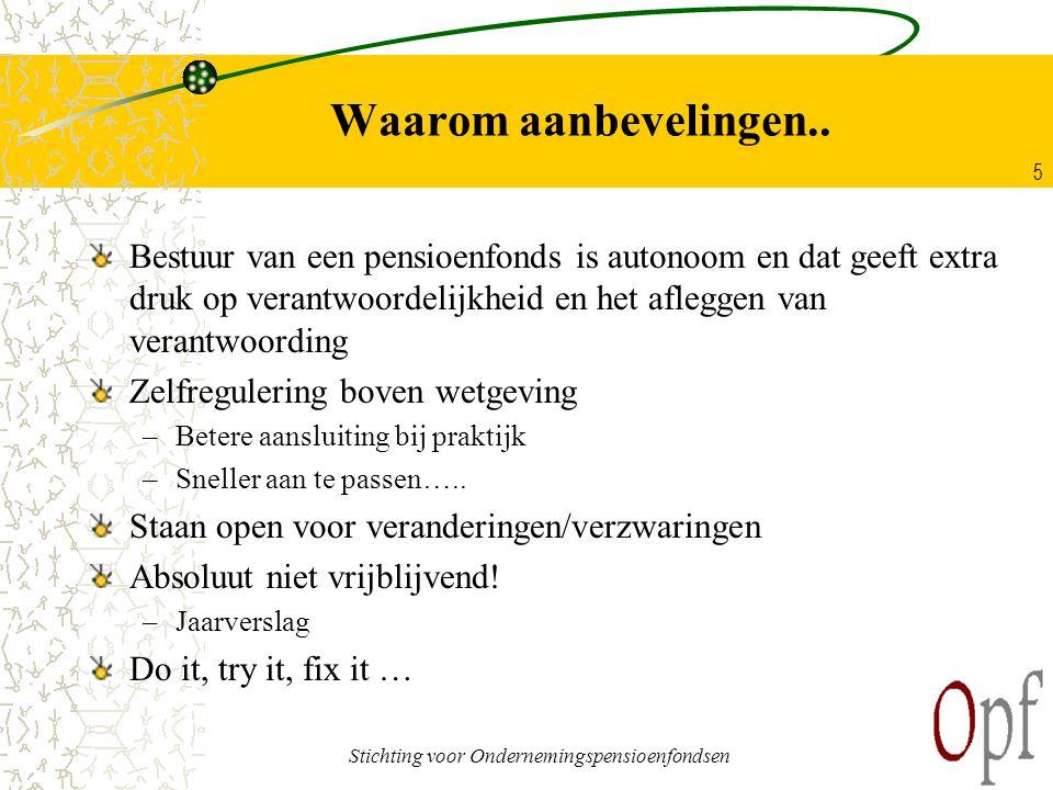 Stichting voor Ondernemingspensioenfondsen 5 Waarom aanbevelingen..
