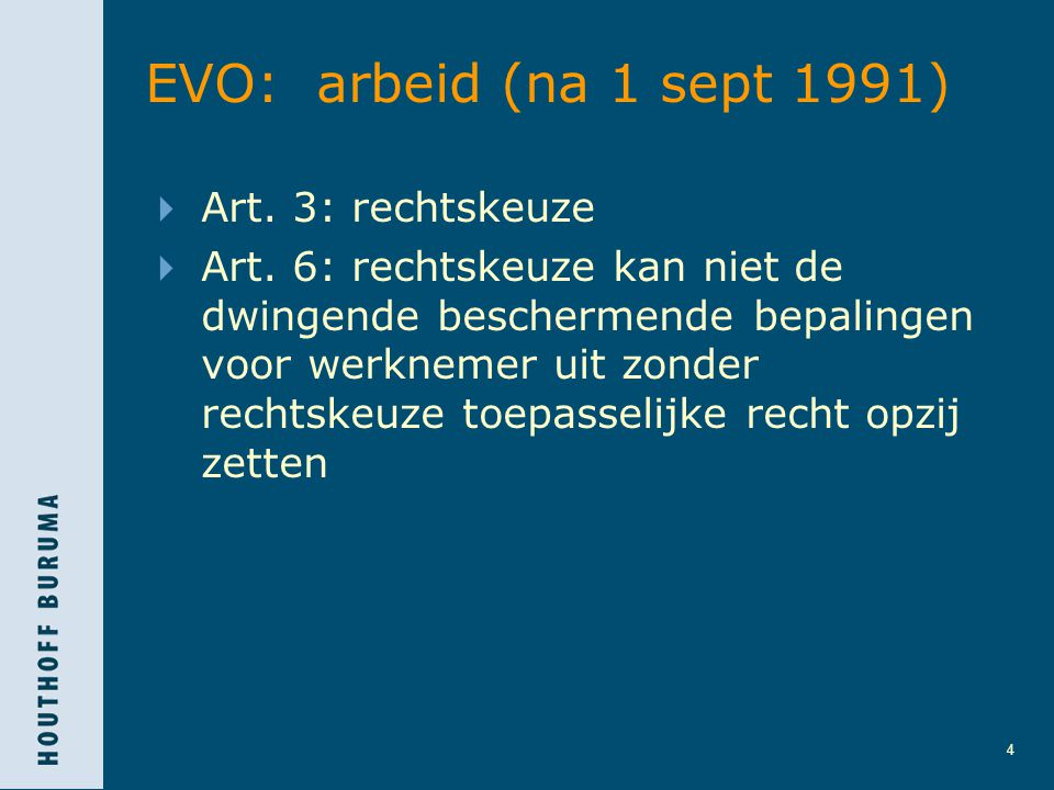5 EVO: arbeid (na 1 sept 1991)  Art.