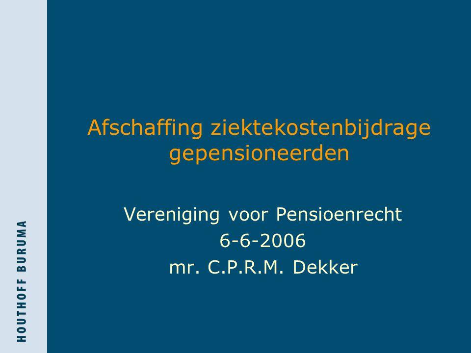 Afschaffing ziektekostenbijdrage gepensioneerden Vereniging voor Pensioenrecht 6-6-2006 mr.