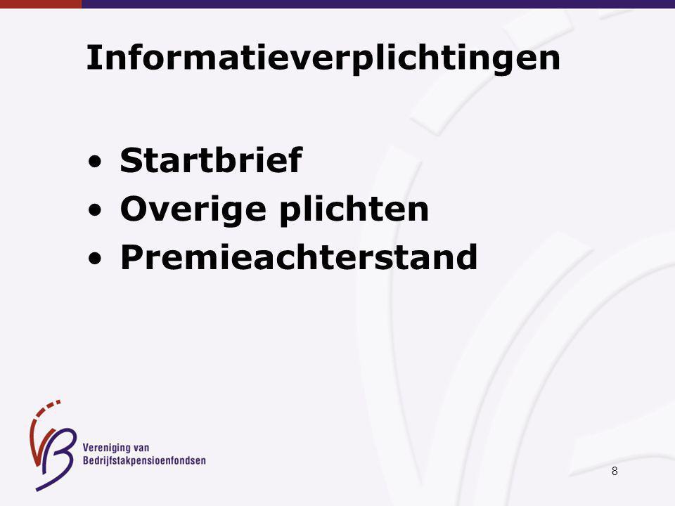 8 Informatieverplichtingen Startbrief Overige plichten Premieachterstand