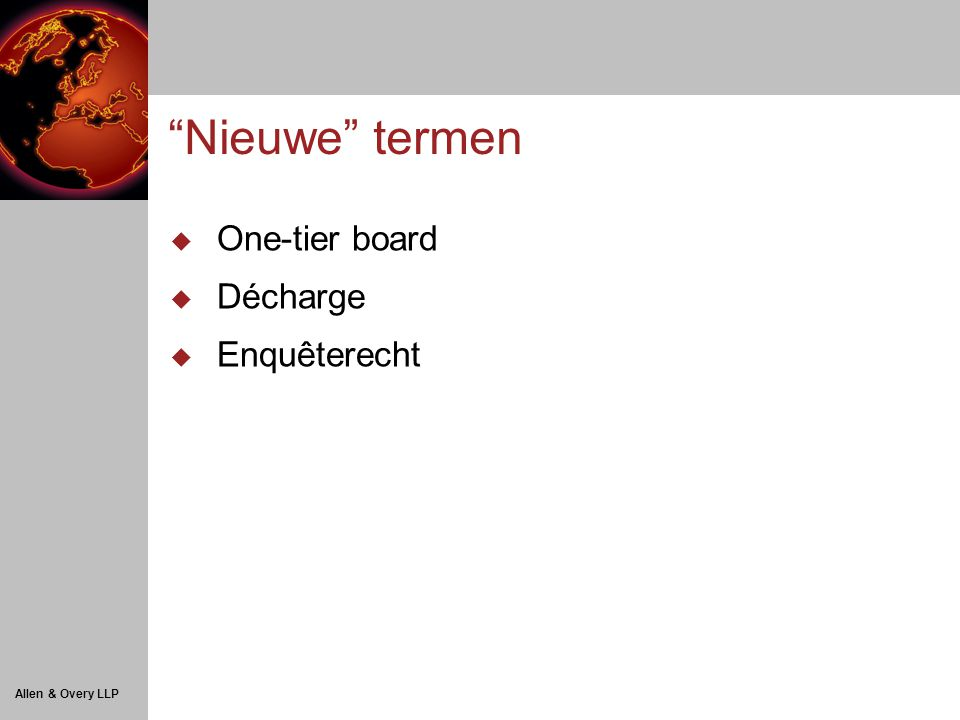 Nieuwe termen  One-tier board  Décharge  Enquêterecht
