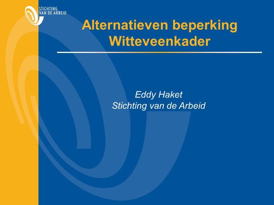 Alternatieven beperking Witteveenkader Eddy Haket Stichting van de Arbeid