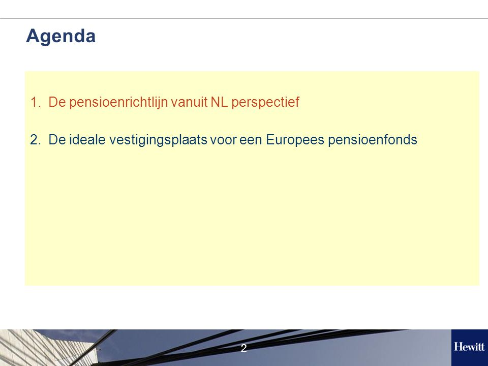 2 Agenda 1.De pensioenrichtlijn vanuit NL perspectief 2.De ideale vestigingsplaats voor een Europees pensioenfonds