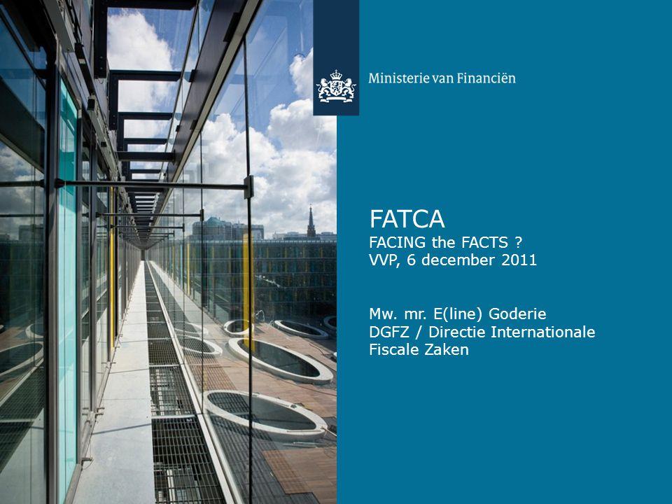 Inhoud 1.FATCA 2. Overzicht wetgeving / regelgeving 3.