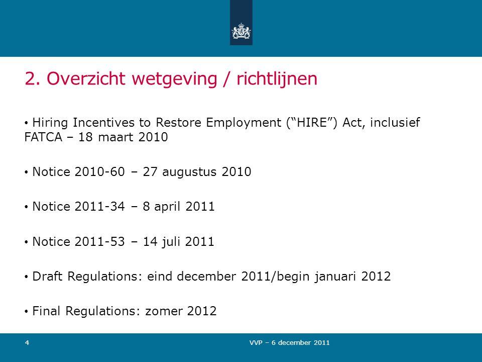 """2. Overzicht wetgeving / richtlijnen Hiring Incentives to Restore Employment (""""HIRE"""") Act, inclusief FATCA – 18 maart 2010 Notice 2010-60 – 27 augustu"""