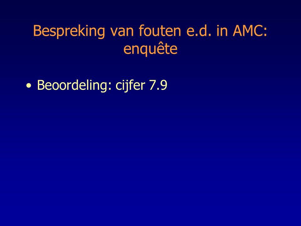 Bespreking van fouten e.d. in AMC: enquête Beoordeling: cijfer 7.9
