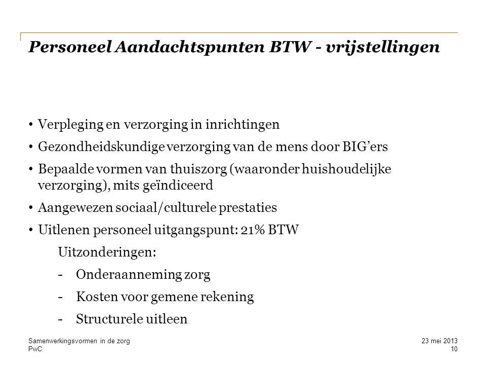 PwC Personeel Aandachtspunten BTW - vrijstellingen Verpleging en verzorging in inrichtingen Gezondheidskundige verzorging van de mens door BIG'ers Bep