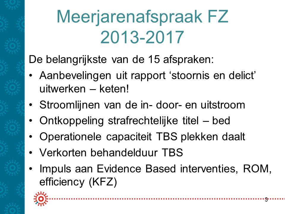 Meerjarenafspraak FZ 2013-2017 De belangrijkste van de 15 afspraken: Aanbevelingen uit rapport 'stoornis en delict' uitwerken – keten! Stroomlijnen va