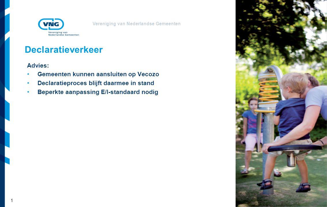 Vereniging van Nederlandse Gemeenten Declaratieverkeer Advies: Gemeenten kunnen aansluiten op Vecozo Declaratieproces blijft daarmee in stand Beperkte aanpassing E/I-standaard nodig 1