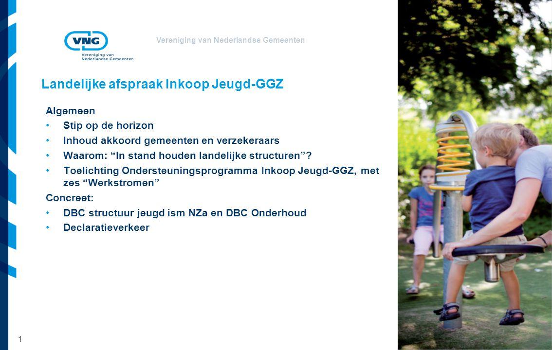 Vereniging van Nederlandse Gemeenten Landelijke afspraak Inkoop Jeugd-GGZ Algemeen Stip op de horizon Inhoud akkoord gemeenten en verzekeraars Waarom: In stand houden landelijke structuren .