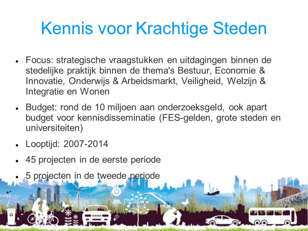 Kennis voor Krachtige Steden Focus: strategische vraagstukken en uitdagingen binnen de stedelijke praktijk binnen de thema's Bestuur, Economie & Innov