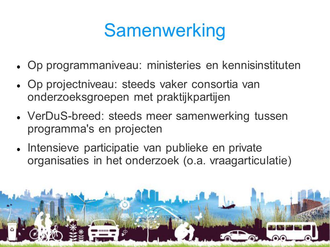 Samenwerking Op programmaniveau: ministeries en kennisinstituten Op projectniveau: steeds vaker consortia van onderzoeksgroepen met praktijkpartijen V