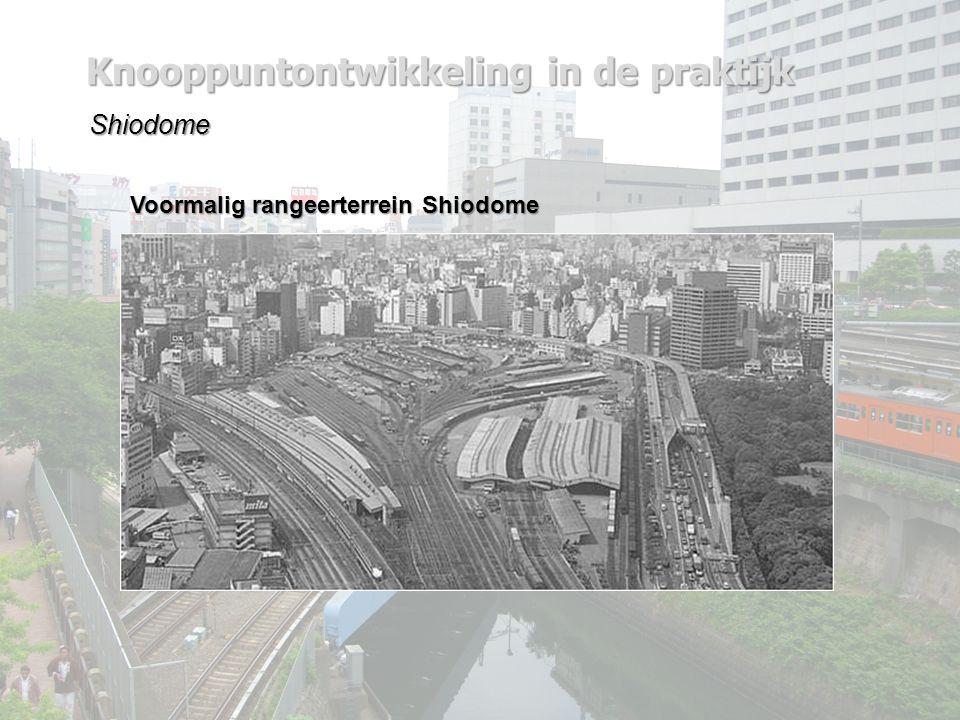 Knooppuntontwikkeling in de praktijk Shiodome Voormalig rangeerterrein Shiodome