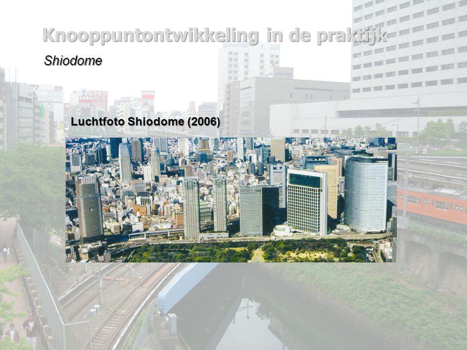 Knooppuntontwikkeling in de praktijk Shiodome Luchtfoto Shiodome (2006)