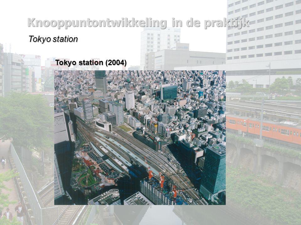 Knooppuntontwikkeling in de praktijk Tokyo station Tokyo station (2004)