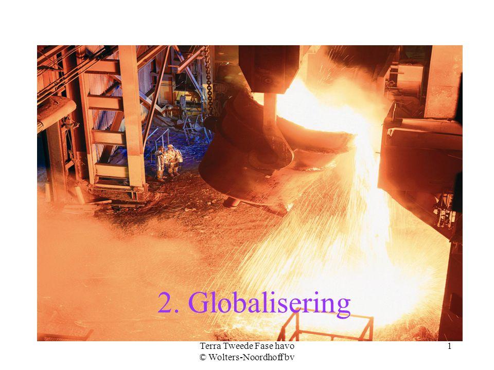 Terra Tweede Fase havo © Wolters-Noordhoff bv 1 2. Globalisering