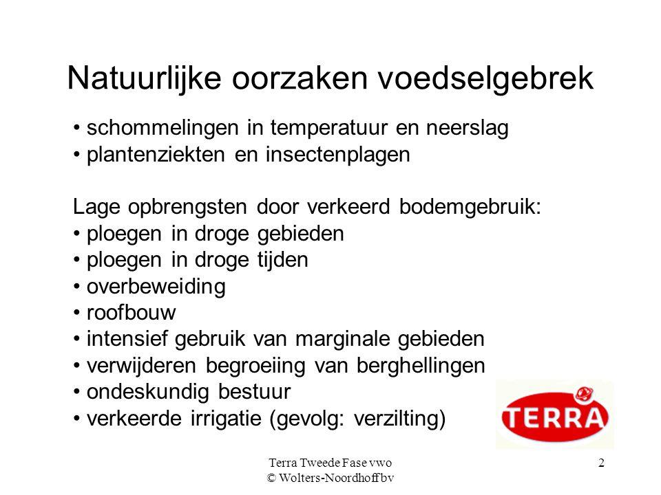 Terra Tweede Fase vwo © Wolters-Noordhoff bv 2 Natuurlijke oorzaken voedselgebrek schommelingen in temperatuur en neerslag plantenziekten en insectenp