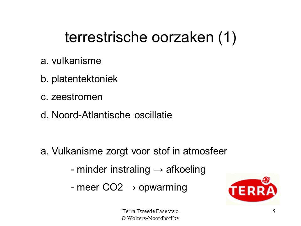 Terra Tweede Fase vwo © Wolters-Noordhoff bv 5 terrestrische oorzaken (1) a.