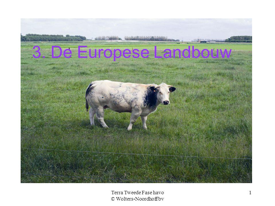 Terra Tweede Fase havo © Wolters-Noordhoff bv 1 3. De Europese Landbouw