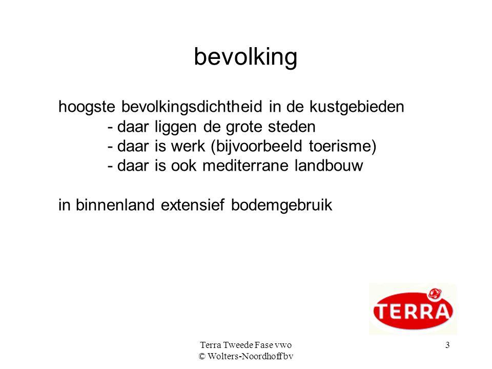 Terra Tweede Fase vwo © Wolters-Noordhoff bv 3 bevolking hoogste bevolkingsdichtheid in de kustgebieden - daar liggen de grote steden - daar is werk (