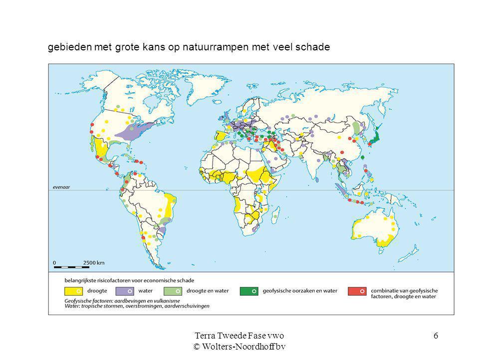 Terra Tweede Fase vwo © Wolters-Noordhoff bv 6 gebieden met grote kans op natuurrampen met veel schade