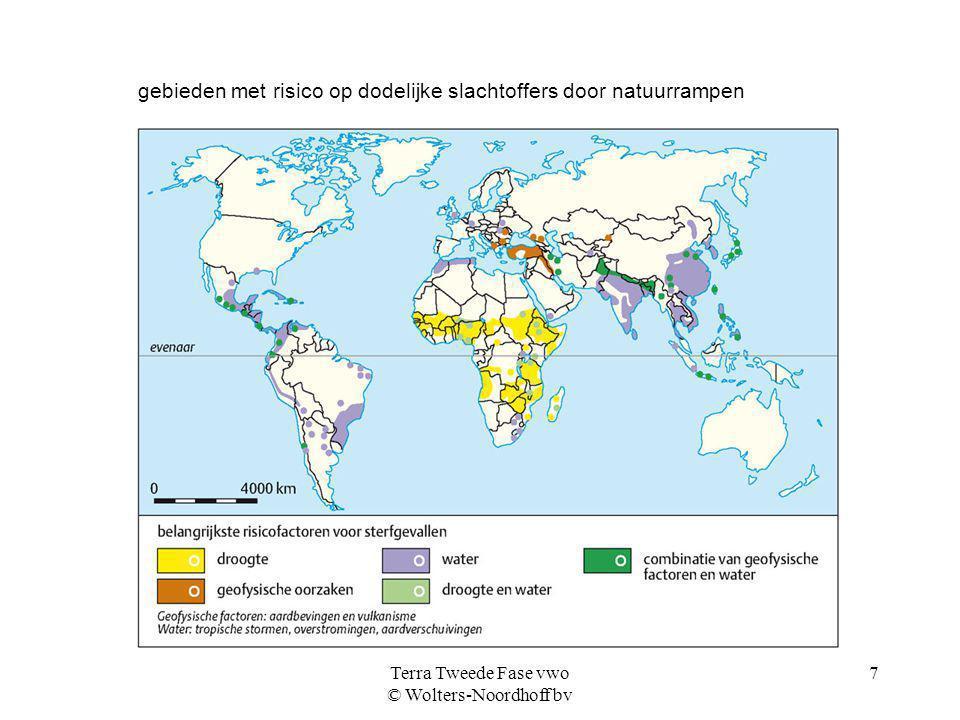 Terra Tweede Fase vwo © Wolters-Noordhoff bv 7 gebieden met risico op dodelijke slachtoffers door natuurrampen