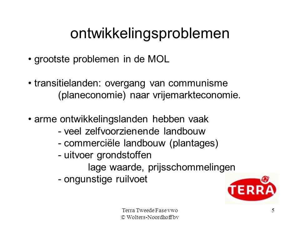 Terra Tweede Fase vwo © Wolters-Noordhoff bv 5 ontwikkelingsproblemen grootste problemen in de MOL transitielanden: overgang van communisme (planecono