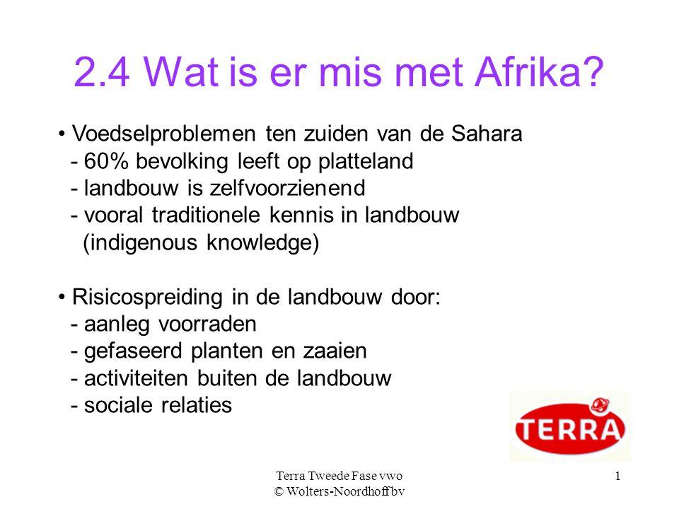 Terra Tweede Fase vwo © Wolters-Noordhoff bv 1 2.4 Wat is er mis met Afrika.