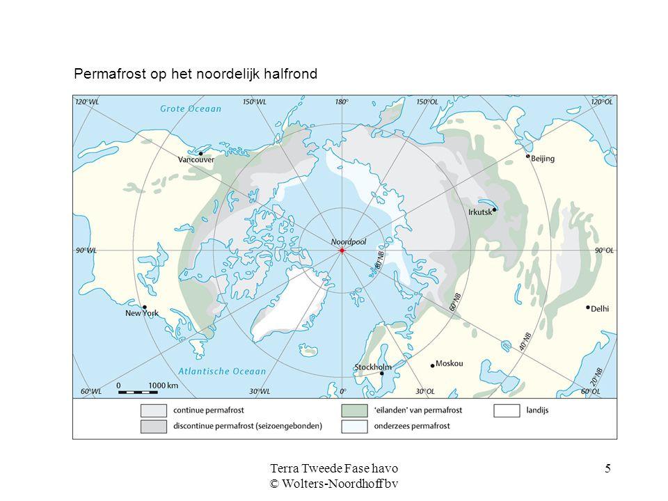 Terra Tweede Fase havo © Wolters-Noordhoff bv 5 Permafrost op het noordelijk halfrond