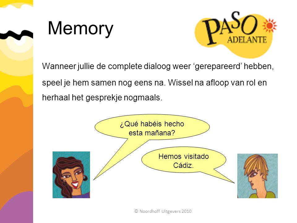 Memory Wanneer jullie de complete dialoog weer 'gerepareerd' hebben, speel je hem samen nog eens na. Wissel na afloop van rol en herhaal het gesprekje