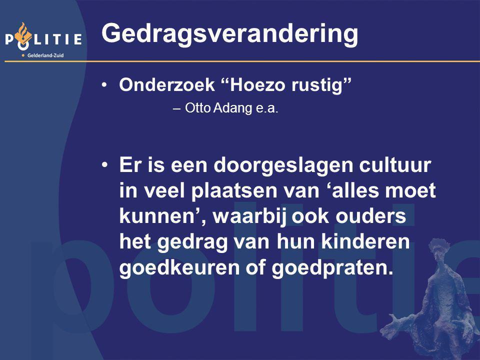 """Gedragsverandering Onderzoek """"Hoezo rustig"""" –Otto Adang e.a. Er is een doorgeslagen cultuur in veel plaatsen van 'alles moet kunnen', waarbij ook oude"""