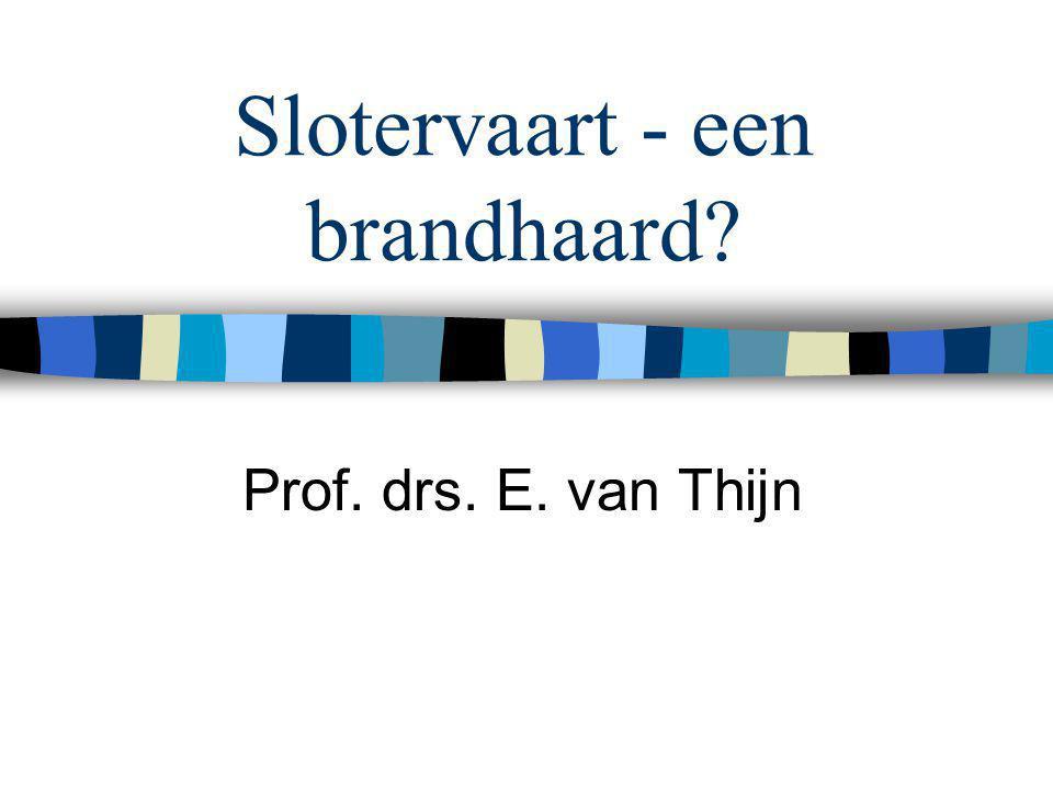 Slotervaart - een brandhaard Prof. drs. E. van Thijn