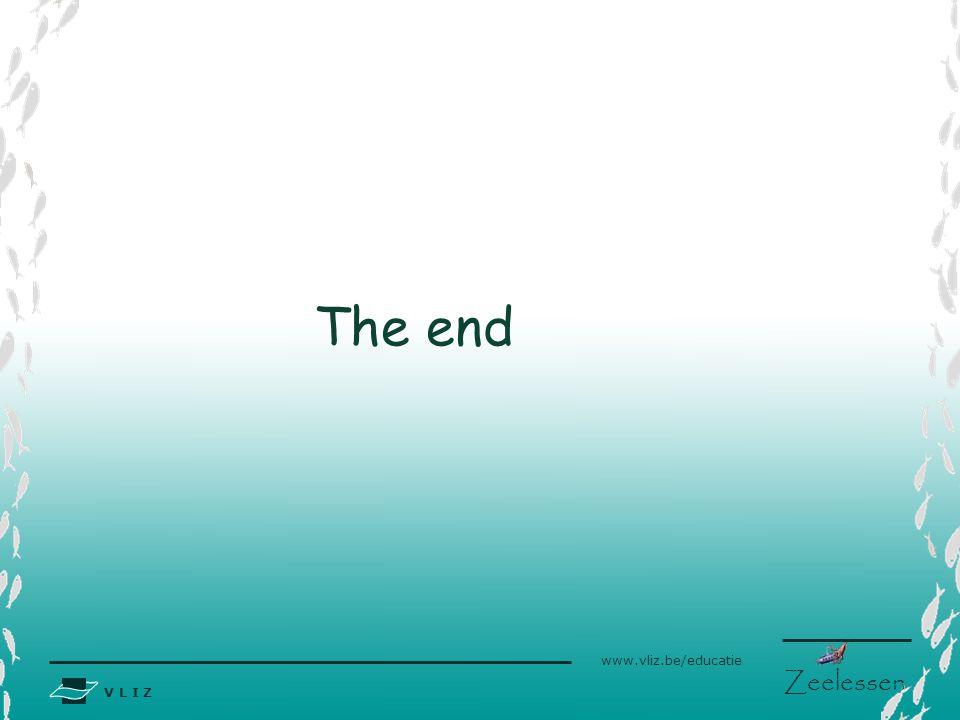 V L I Z www.vliz.be/educatie Zeelessen The end