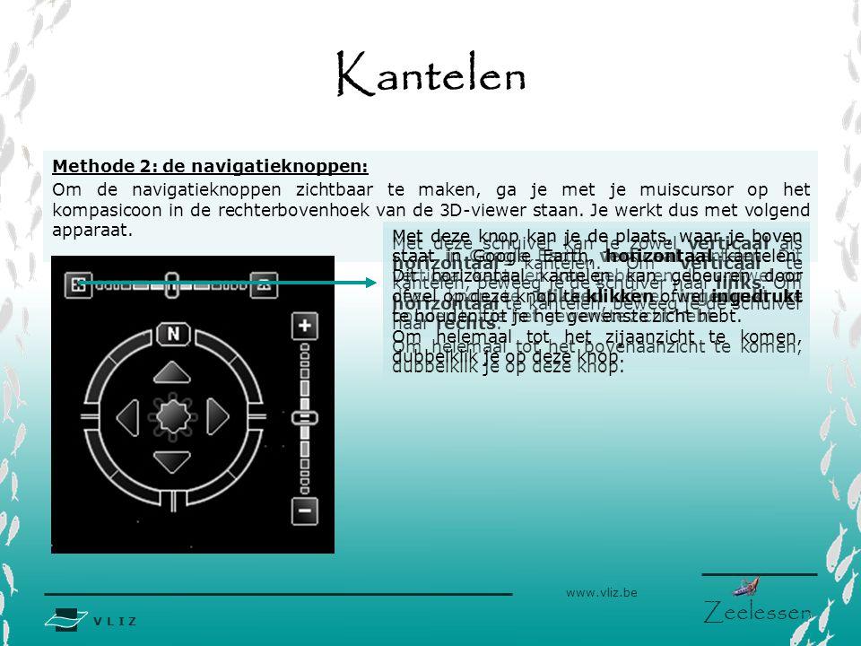 V L I Z www.vliz.be Zeelessen Kantelen Methode 2: de navigatieknoppen: Om de navigatieknoppen zichtbaar te maken, ga je met je muiscursor op het kompasicoon in de rechterbovenhoek van de 3D-viewer staan.