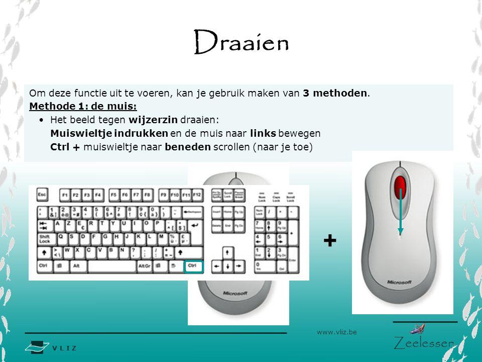 V L I Z www.vliz.be Zeelessen Draaien Om deze functie uit te voeren, kan je gebruik maken van 3 methoden. Methode 1: de muis: Het beeld tegen wijzerzi