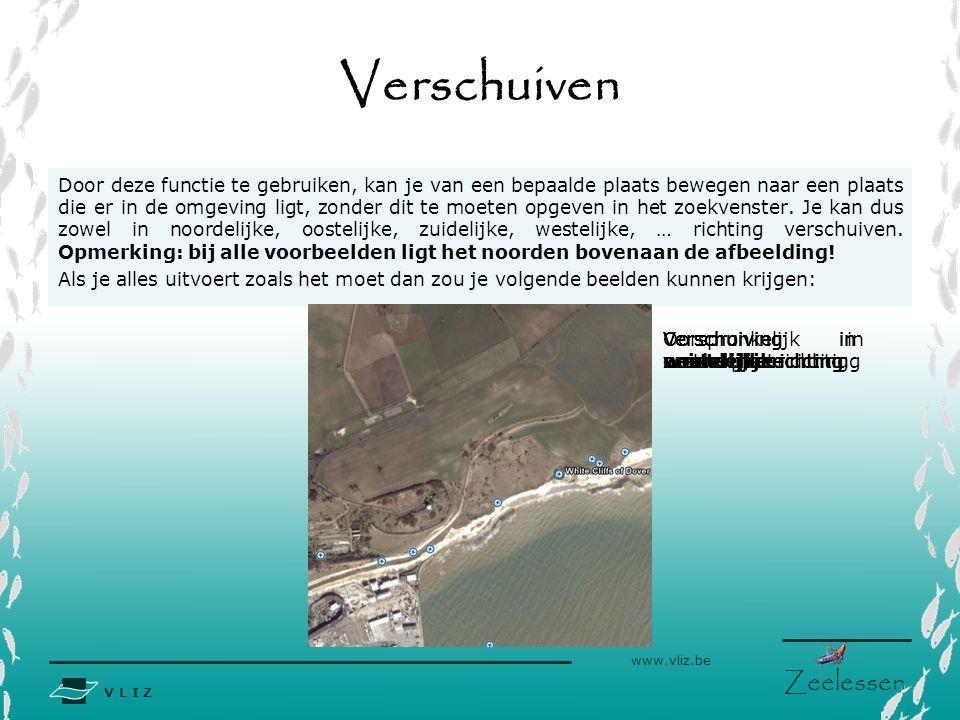 V L I Z www.vliz.be Zeelessen Oorspronkelijk vertrekpunt Verschuiving in noordelijke richting Verschuiving in oostelijke richting Verschuiving in zuid