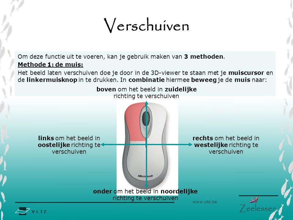 V L I Z www.vliz.be Zeelessen Verschuiven Om deze functie uit te voeren, kan je gebruik maken van 3 methoden. Methode 1: de muis: Het beeld laten vers