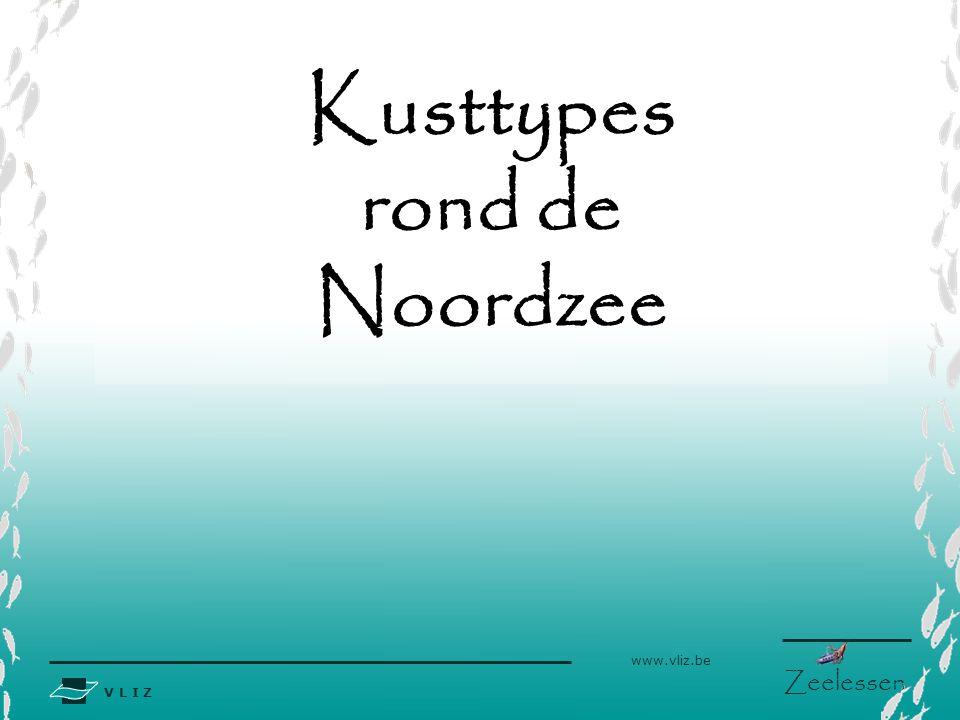V L I Z www.vliz.be Zeelessen Kusttypes rond de Noordzee