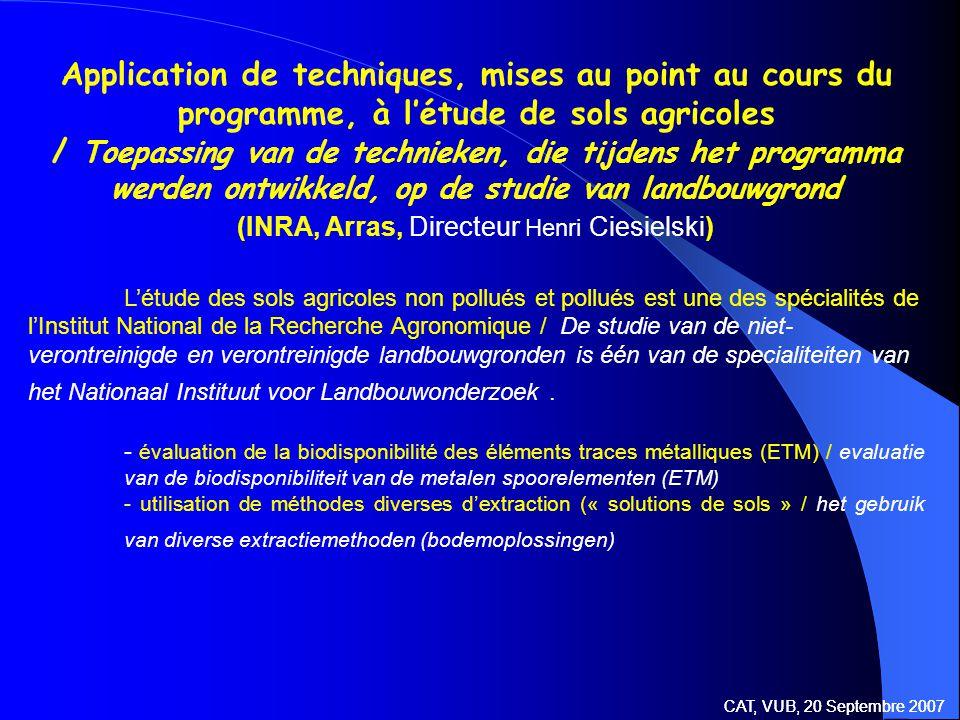 Institut National de la Recherche Agronomique (INRA) Laboratoire d'analyse des sols (Arras) CAT, VUB, 20 Septembre 2007