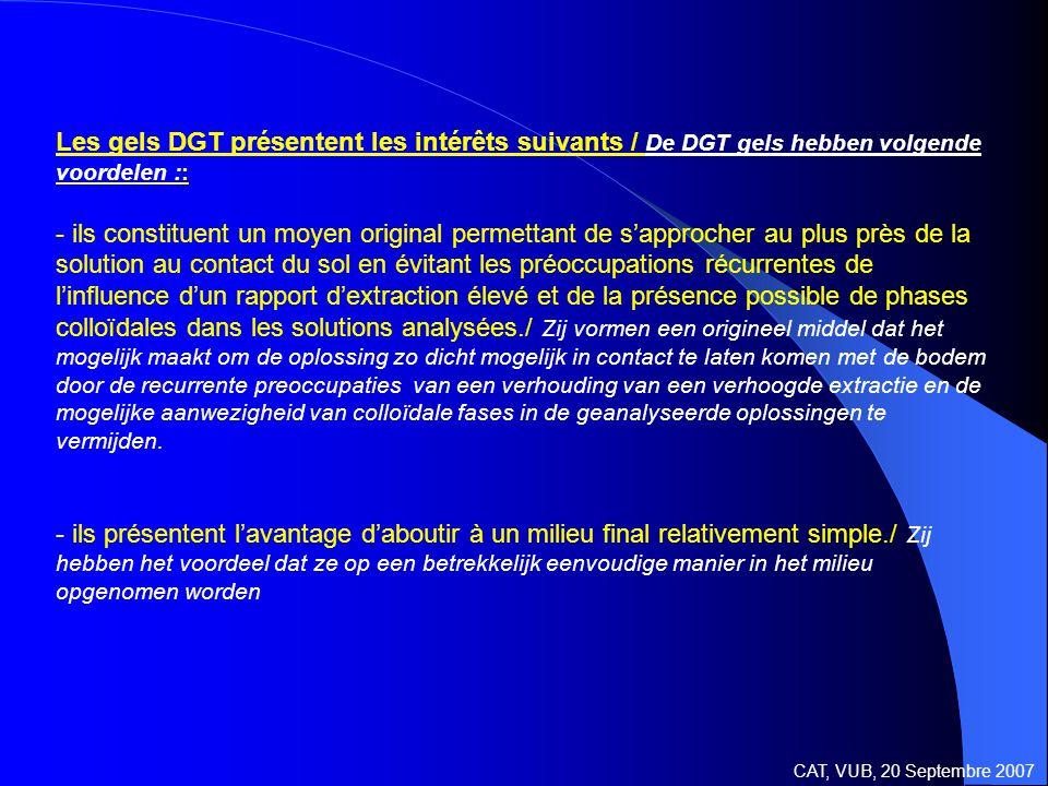 Les gels DGT présentent les intérêts suivants / De DGT gels hebben volgende voordelen :: - ils constituent un moyen original permettant de s'approcher