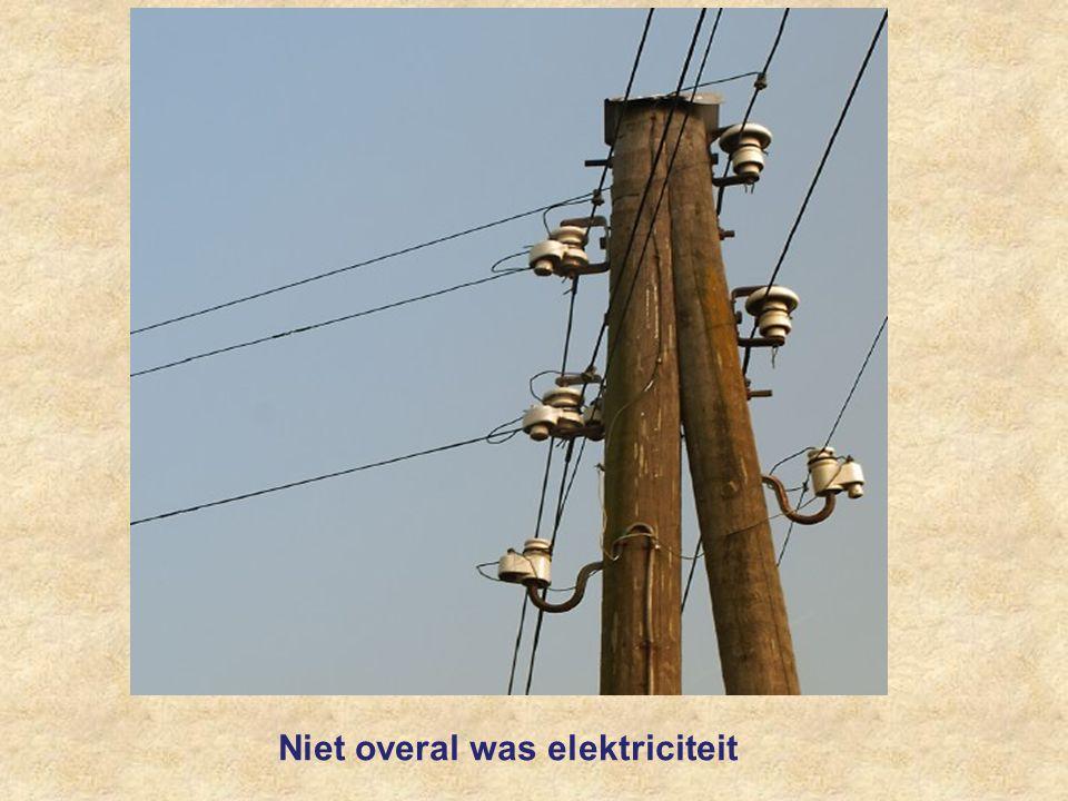 Niet overal was elektriciteit