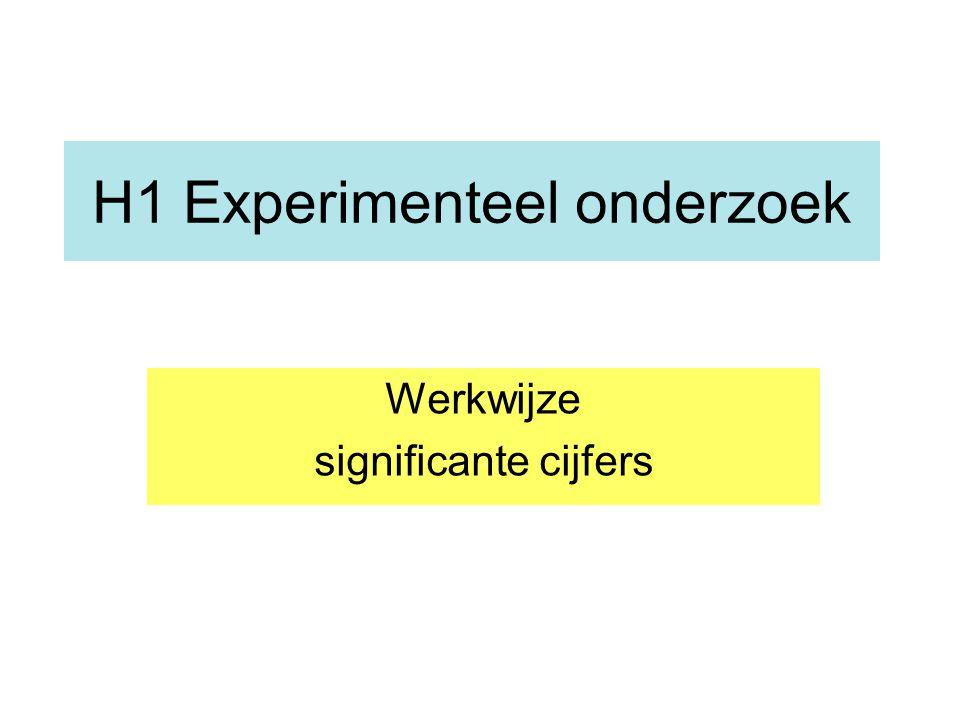 H1 Experimenteel onderzoek Werkwijze significante cijfers