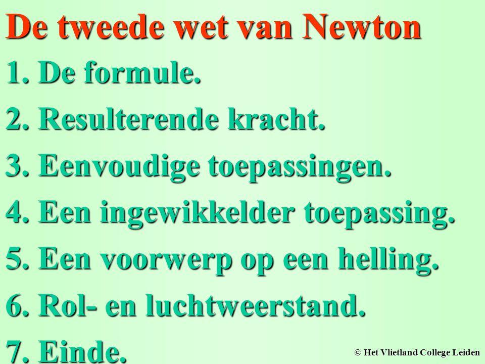 De tweede wet van Newton 1.De formule. 2.Resulterende kracht. 3.Eenvoudige toepassingen. 4.Een ingewikkelder toepassing. 5.Een voorwerp op een helling