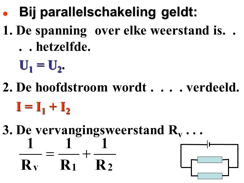 1. De spanning over elke weerstand is.. U 1 = U 2. 2. De hoofdstroom wordt.. I = I 1 + I 2 I = I 1 + I 2 3. De vervangingsweerstand R v... Bij paralle