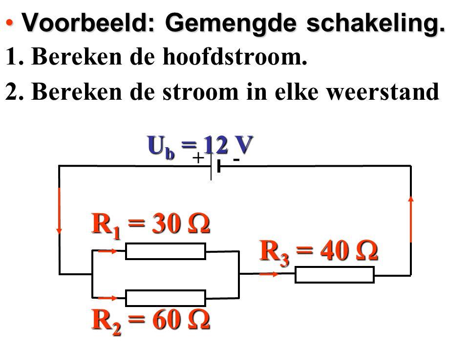 Voorbeeld: Gemengde schakeling. Voorbeeld: Gemengde schakeling. 1. Bereken de hoofdstroom. 2. Bereken de stroom in elke weerstand + - R 1 = 30  R 2 =
